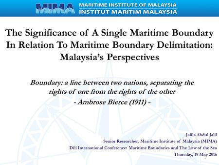 The Significance of A Single Maritime Boundary In Relation To Maritime Boundary Delimitation: Malaysia's Perspectives Boundary: a line between two nations,