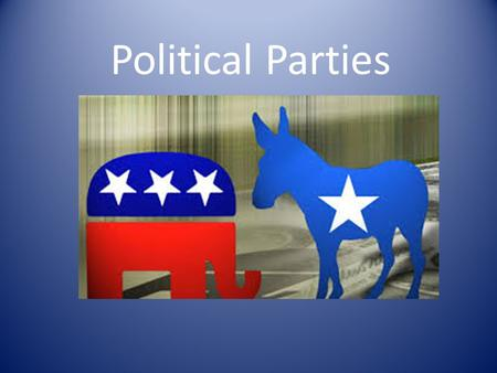 Political Parties. What is a political party? Political parties are the groups that seek to elect candidates to public office They are the means (how,