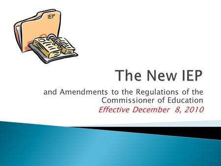 And Amendments to the Regulations of the Commissioner of Education Effective December 8, 2010.