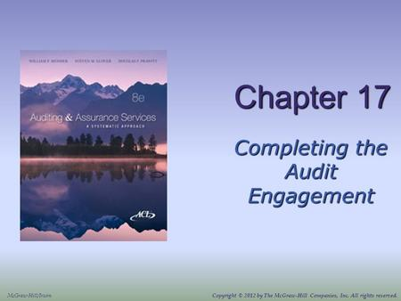 Chapter 17 Completing the Audit Engagement McGraw-Hill/Irwin Copyright © 2012 by The McGraw-Hill Companies, Inc. All rights reserved.