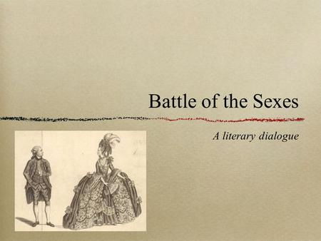 "Battle of the Sexes A literary dialogue. Jonathan Swift ""The Lady's Dressing Room"" (1732) (pp.307- 309)"