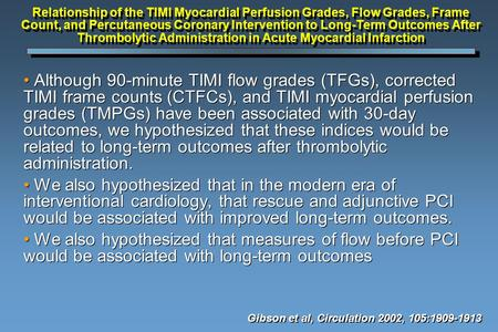 Relationship of the TIMI Myocardial Perfusion Grades, Flow Grades, Frame Count, and Percutaneous Coronary Intervention to Long-Term Outcomes After Thrombolytic.