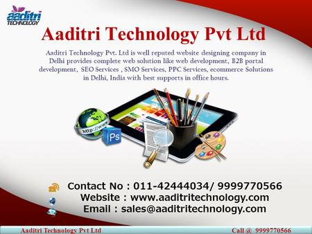 Aaditri Technology Pvt Ltd Aaditri Technology Pvt. Ltd is well reputed website designing company in Delhi provides complete web solution like web development,