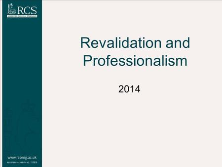 Revalidation and Professionalism 2014. REVALIDATION BASICS 2.