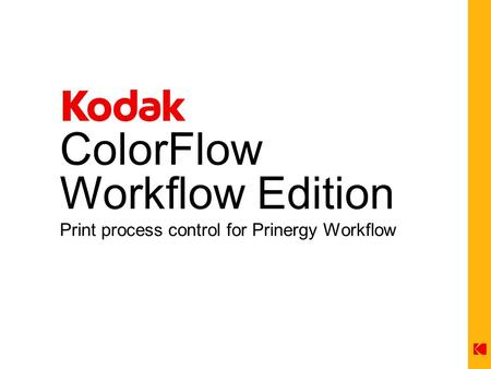 ColorFlow Workflow Edition Print process control for Prinergy Workflow.