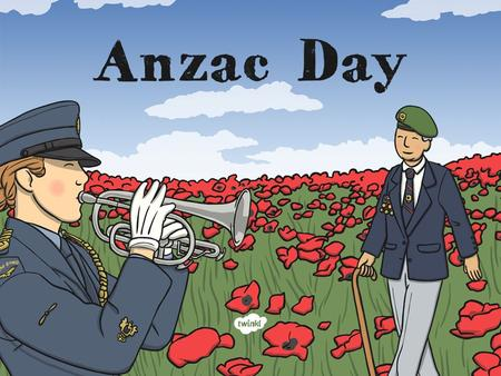What is Anzac Day? Anzac Day is a special day held every year on 25 th April. Anzac Day is held in Australia and New Zealand although other people from.