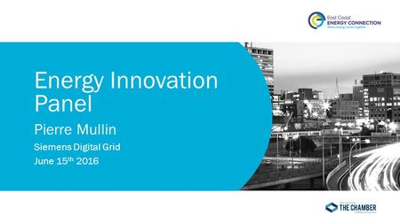 Energy Innovation Panel Pierre Mullin Siemens Digital Grid June 15 th 2016.