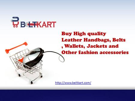 Buy High quality Leather Handbags, Belts, Wallets, Jackets and Other fashion accessories