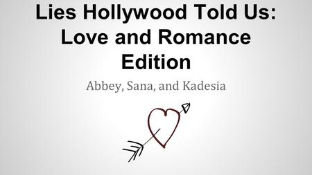 Lies Hollywood Told Us: Love and Romance Edition Abbey, Sana, and Kadesia.