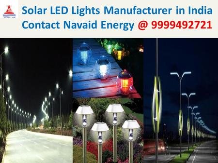 Solar LED Lights Manufacturer in India Contact Navaid 9999492721.