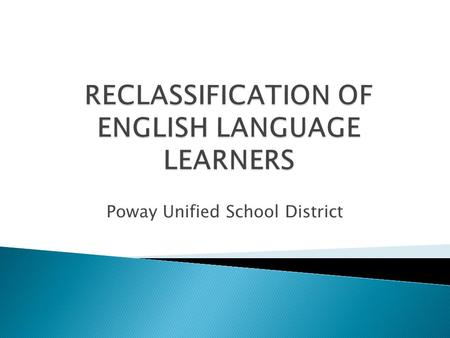 Poway Unified School District.  The goal of the English Learner Program is to help students learn both social and academic English. Listening Speaking.