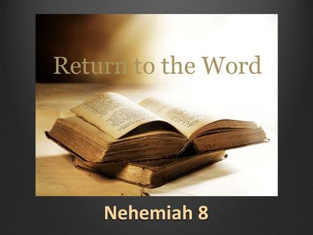 Nehemiah 8. The Scriptural Roots of Our Ministry Being A City On A Hill.