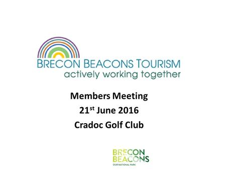Members Meeting 21 st June 2016 Cradoc Golf Club.