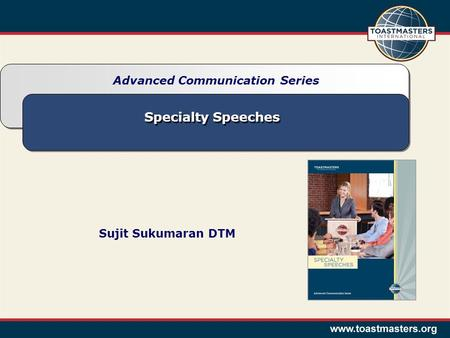 Specialty Speeches Advanced Communication Series Sujit Sukumaran DTM.