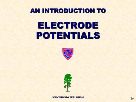 KNOCKHARDY PUBLISHING AN INTRODUCTION TO ELECTRODEPOTENTIALS.