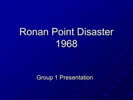Ronan Point Disaster 1968 Group 1 Presentation.