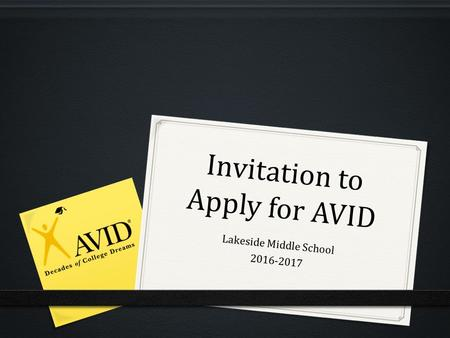 Invitation to Apply for AVID Lakeside Middle School 2016-2017.