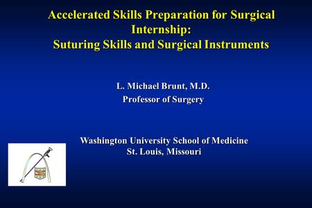 L. Michael Brunt, M.D. Professor of Surgery