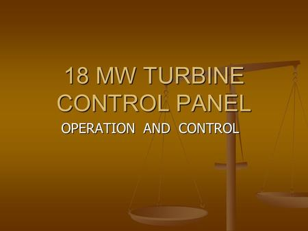18 MW TURBINE CONTROL PANEL OPERATION AND CONTROL.