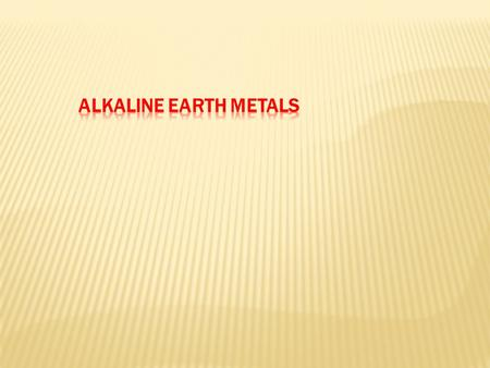  Alkaline earth metals refer to the six elements belonging to the group IIA of the long form of the Modern Periodic Table, viz., Beryllium (Be), Magnesium.