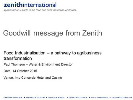 Zenithinternational specialist consultants to the food and drink industries worldwide STRATEGY & MANAGEMENT  MERGERS & ACQUISITIONS  COMMERCIAL & MARKET.