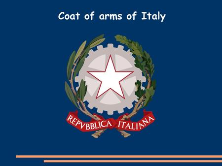 Coat of arms of Italy. The emblem of Italy was formally adopted by Italian Republic on 5 May 1948. The emblem is made of a white five-pointed star, with.