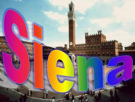 Siena is a town of 54.188 inhabitants of central Tuscany, capital of the province.