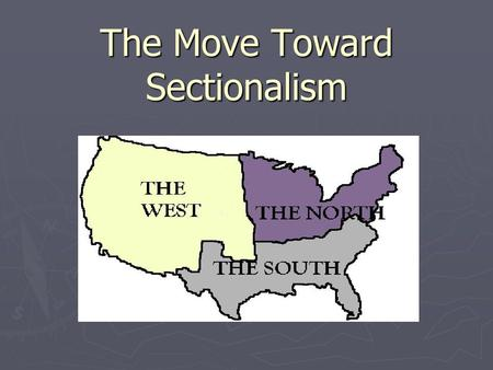 The Move Toward Sectionalism. Industrialization in America ► Industrial Revolution: Great Britain 18 th c. ► U.S. turns away from international trade.