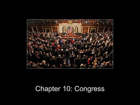 Chapter 10: Congress. Functions of Congress To serve their constituents Serve entire nation These two functions often conflict.