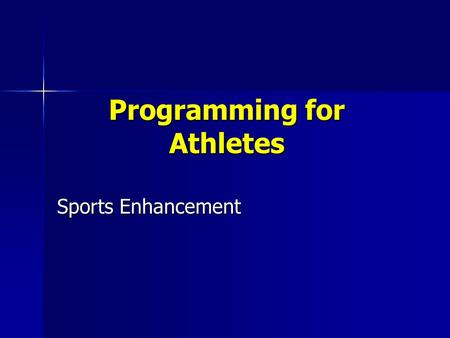 Programming for Athletes Sports Enhancement. Athletic Programming Different population Different population Mostly motivated Mostly motivated Sport specific.