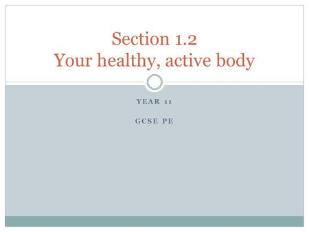 Section 1.2 Your healthy, active body