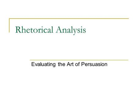 an analysis of the art of persuasion Art of persuasion: an analysis of techniques used to market foods to childrenjpc_2025 776782 lana hebden, lesley king and bridget kelly prevention research collaboration, university of sydney, camperdown, new south wales, australia aim: persuasive marketing techniques, such as promotional characters,.