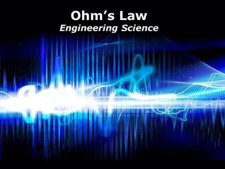 Page 1 Ohm's Law Engineering Science. Page 2 Introduction Ohm's Law is named after Georg Simon Ohm who was a German Physicist and Mathematician. He discovered.