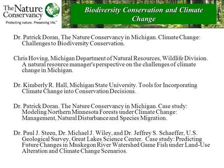 Dr. Patrick Doran, The Nature Conservancy in Michigan. Climate Change: Challenges to Biodiversity Conservation. Chris Hoving, Michigan Department of Natural.