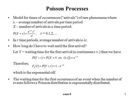 "Week 61 Poisson Processes Model for times of occurrences (""arrivals"") of rare phenomena where λ – average number of arrivals per time period. X – number."