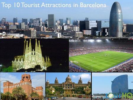 Top 10 Tourist Attractions in Barcelona. Barcelona, Spain's second city is one of Europe's most visited cities. Host to the 1992 Olympics, it is cosmopolitan,