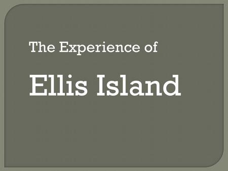 The Experience of Ellis Island The Arrival Baggage Room.