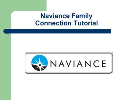Naviance Family Connection Tutorial. What Can Naviance Do for You?  Create a Resume Format  Search Colleges  Compare Colleges  Track College Deadlines.