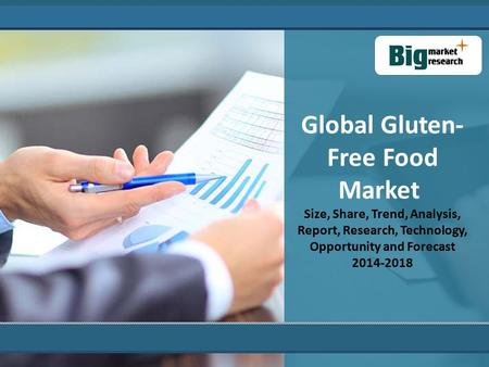 Global Gluten- Free Food Market Size, Share, Trend, Analysis, Report, Research, Technology, Opportunity and Forecast 2014-2018.