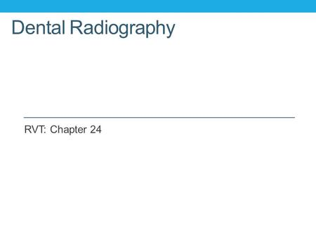 Dental Radiography RVT: Chapter 24.