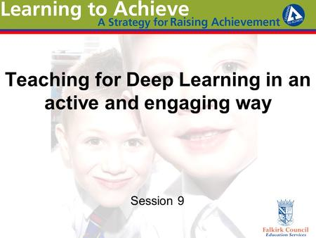 Teaching for Deep Learning in an active and engaging way Session 9.