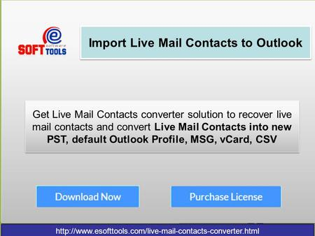 Import Live Mail Contacts to Outlook Get Live Mail Contacts converter solution to recover live.