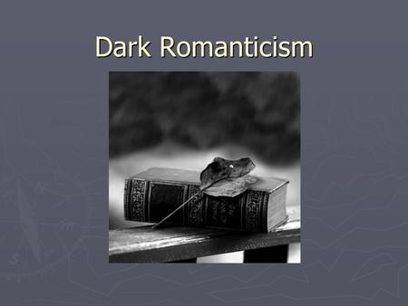 Dark Romanticism. Romanticism…with a kick ► This era in American Literary history is…weird ► The writers write similar to Romanticism ► Excess in Nature.