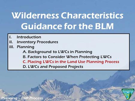 Planning – LUP Process I. Introduction II. Inventory Procedures III.Planning A. Background to LWCs in Planning B. Factors to Consider When Protecting LWCs.