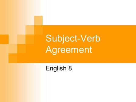 Subject-Verb Agreement English 8. Quick Review… Q: What is the subject of a sentence? A: Who/What the sentence is about Q: What is a verb? A: A word that.