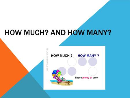 HOW MUCH? AND HOW MANY? THE WORDS MUCH AND MANY MEAN A LOT OF. If a noun is in singular, we use much  Example: much money If a noun is in plural, we.