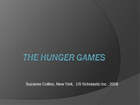 Suzanne Collins, New York, US Scholastic Inc., 2008.
