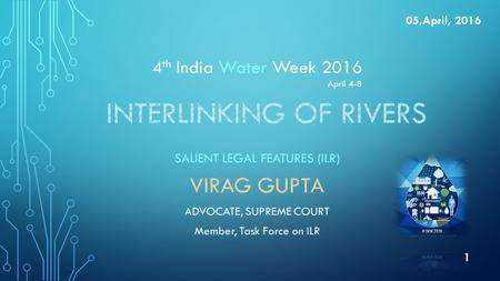 05,April, 2016 1 4 th India Water Week 2016 April 4-8.