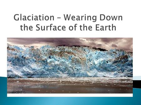  As much as plate tectonics builds up the Earth's surface, forces in nature are also working to wear it down. One major force of erosion happens due.