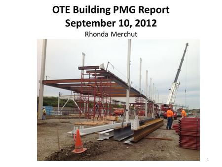 OTE Building PMG Report September 10, 2012 Rhonda Merchut 1.